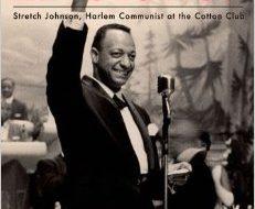 """""""Dancer in the Revolution"""": Memoir of Stretch Johnson, Harlem communist"""