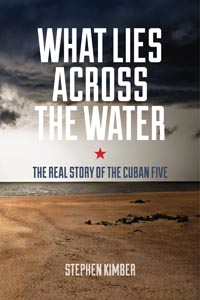 """What Lies Across the Water"": Revealing new book on Cuban 5"
