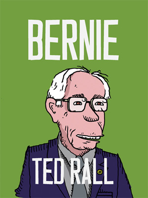 "Cartoonist Ted Rall delivers with ""Bernie"""
