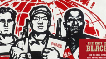 'The East is Black: Cold War China in the Black Radical Imagination'